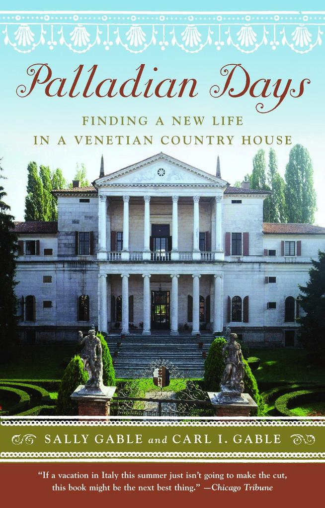 Palladian Days: Finding a New Life in a Venetian Country House als Taschenbuch