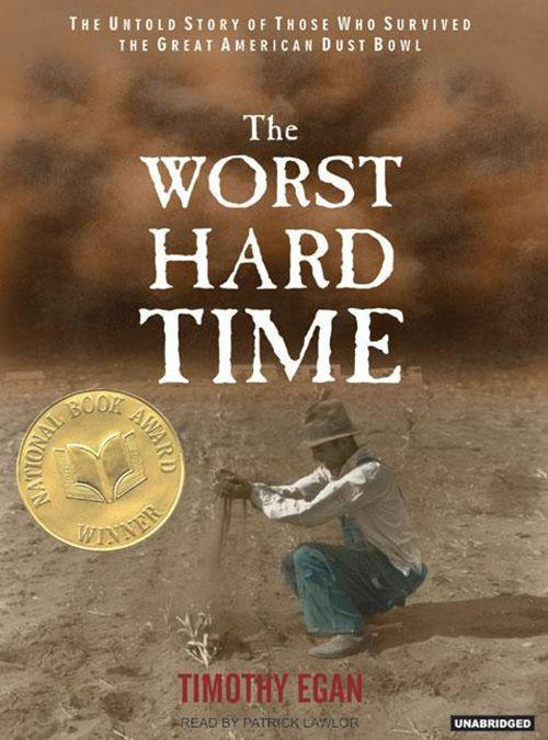 The Worst Hard Time: The Untold Story of Those Who Survived the Great American Dust Bowl als Hörbuch