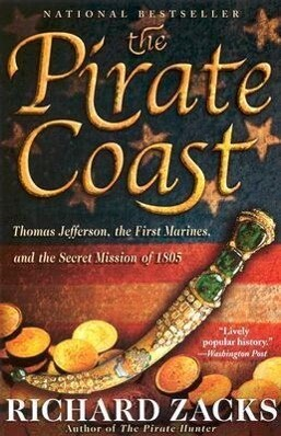 The Pirate Coast: Thomas Jefferson, the First Marines, and the Secret Mission of 1805 als Taschenbuch