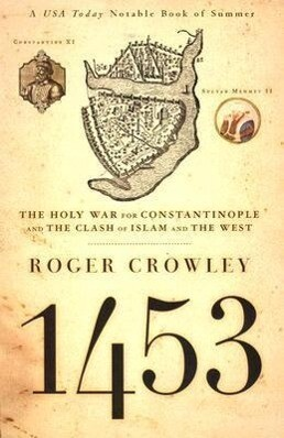 1453: The Holy War for Constantinople and the Clash of Islam and the West als Taschenbuch