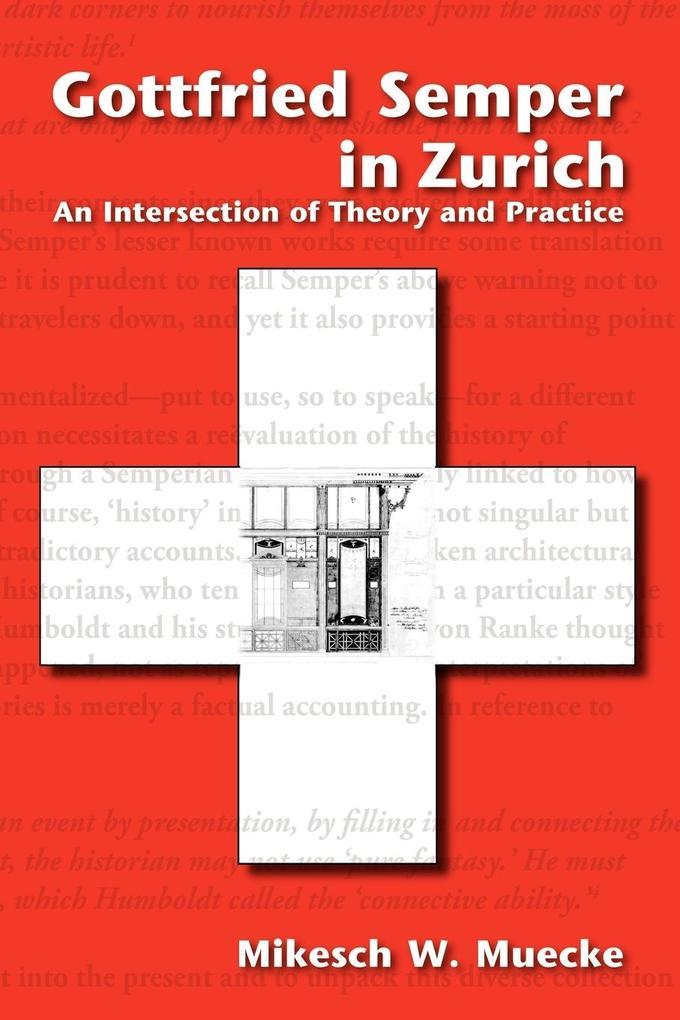 Gottfried Semper in Zurich - An Intersection of Theory and Practice als Taschenbuch