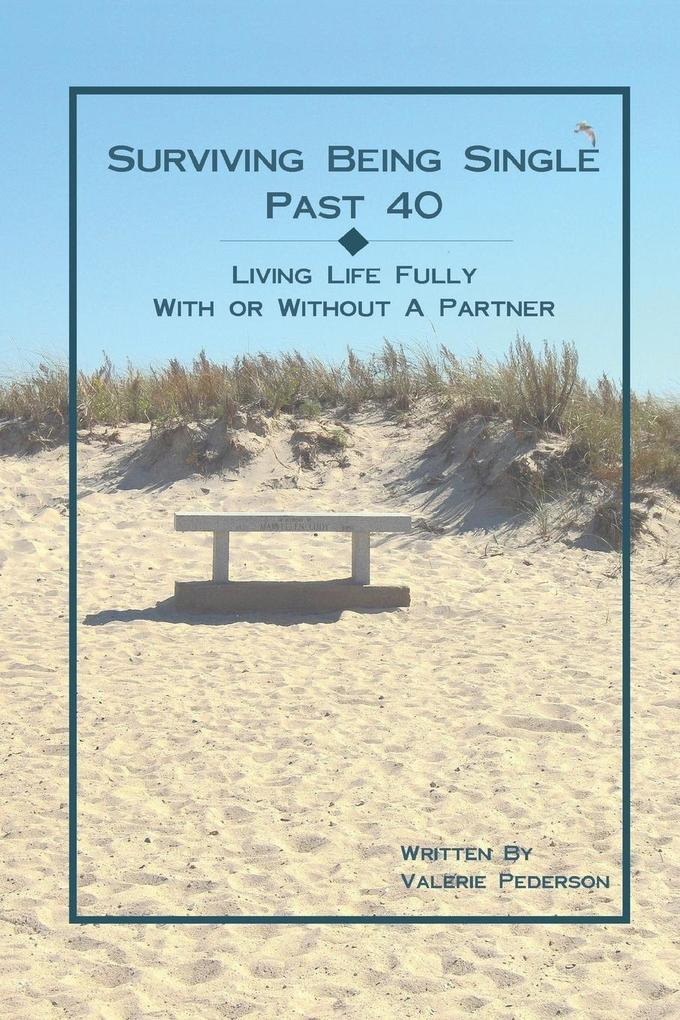 Surviving Being Single Past 40: Living Life Fully, with or Without a Partner als Taschenbuch