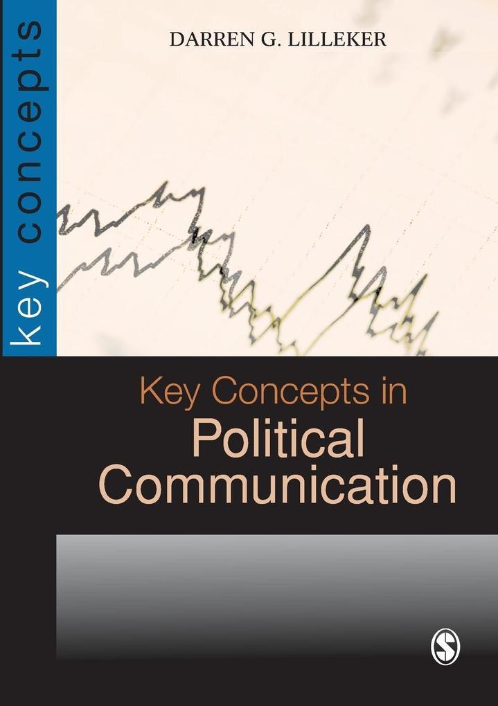Key Concepts in Political Communication als Taschenbuch