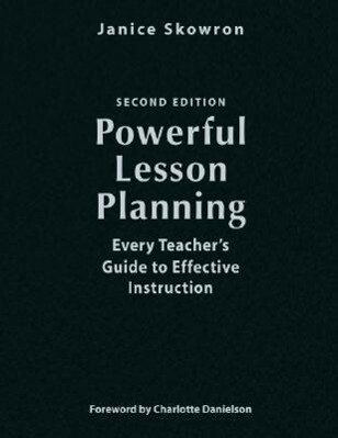 Powerful Lesson Planning: Every Teacher's Guide to Effective Instruction als Buch