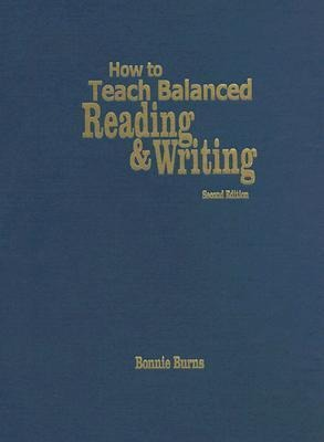 How to Teach Balanced Reading and Writing als Buch