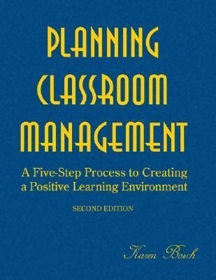 Planning Classroom Management: A Five-Step Process to Creating a Positive Learning Environment als Buch