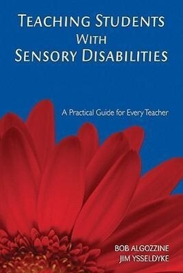 Teaching Students with Sensory Disabilities: A Practical Guide for Every Teacher als Taschenbuch