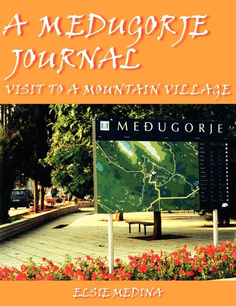 A Medugorje Journal: Visit to a Mountain Village als Taschenbuch