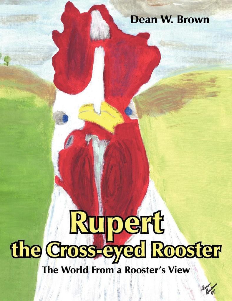 Rupert the Cross-Eyed Rooster als Taschenbuch
