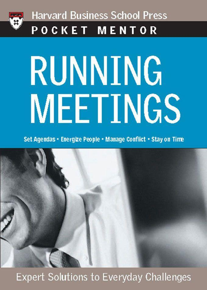 Running Meetings: Expert Solutions to Everyday Challenges als Buch