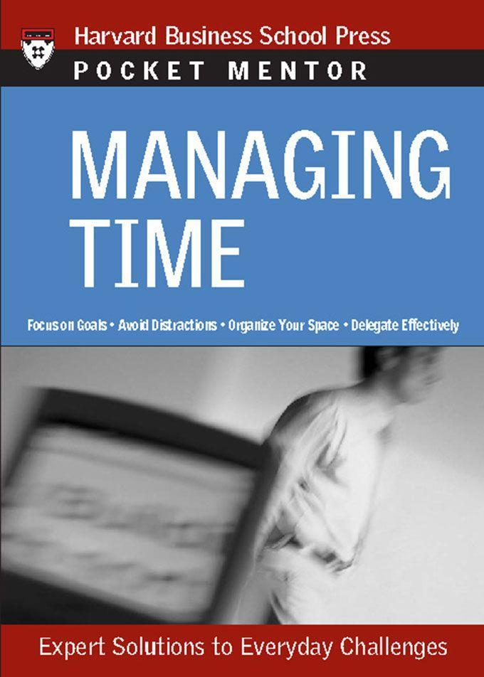 Managing Time: Expert Solutions to Everyday Challenges als Buch