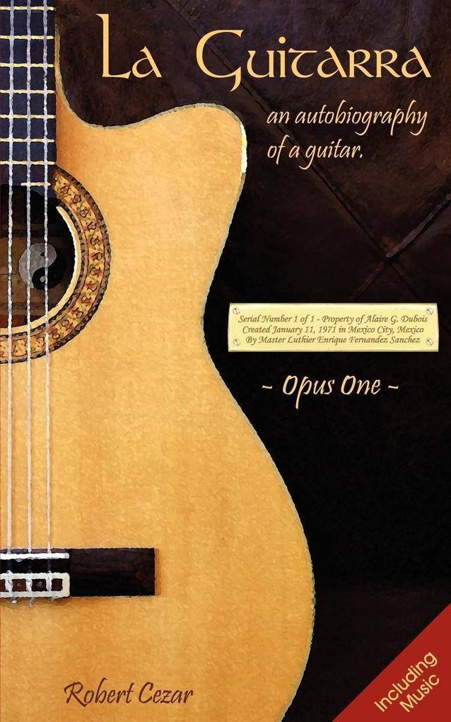 La Guitarra: An Autobiography of a Guitar als Taschenbuch