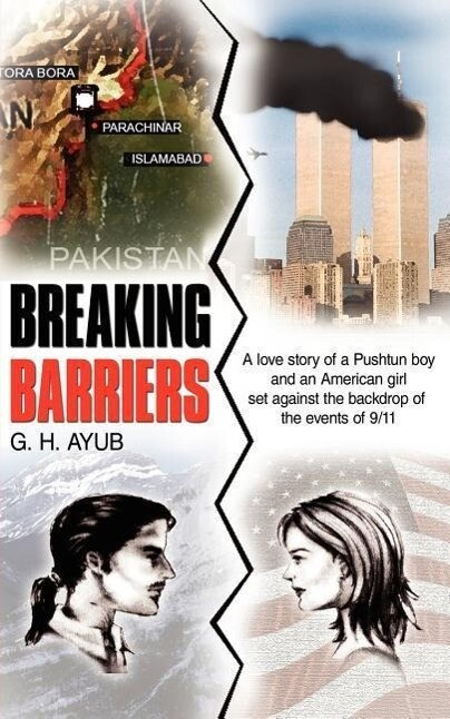 Breaking Barriers: A Love Story of a Pushtun Boy and an American Girl Set Against the Backdrop of the Events of 9/11 als Taschenbuch