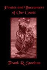 Buccaneers and Pirates of Our Coasts als Buch