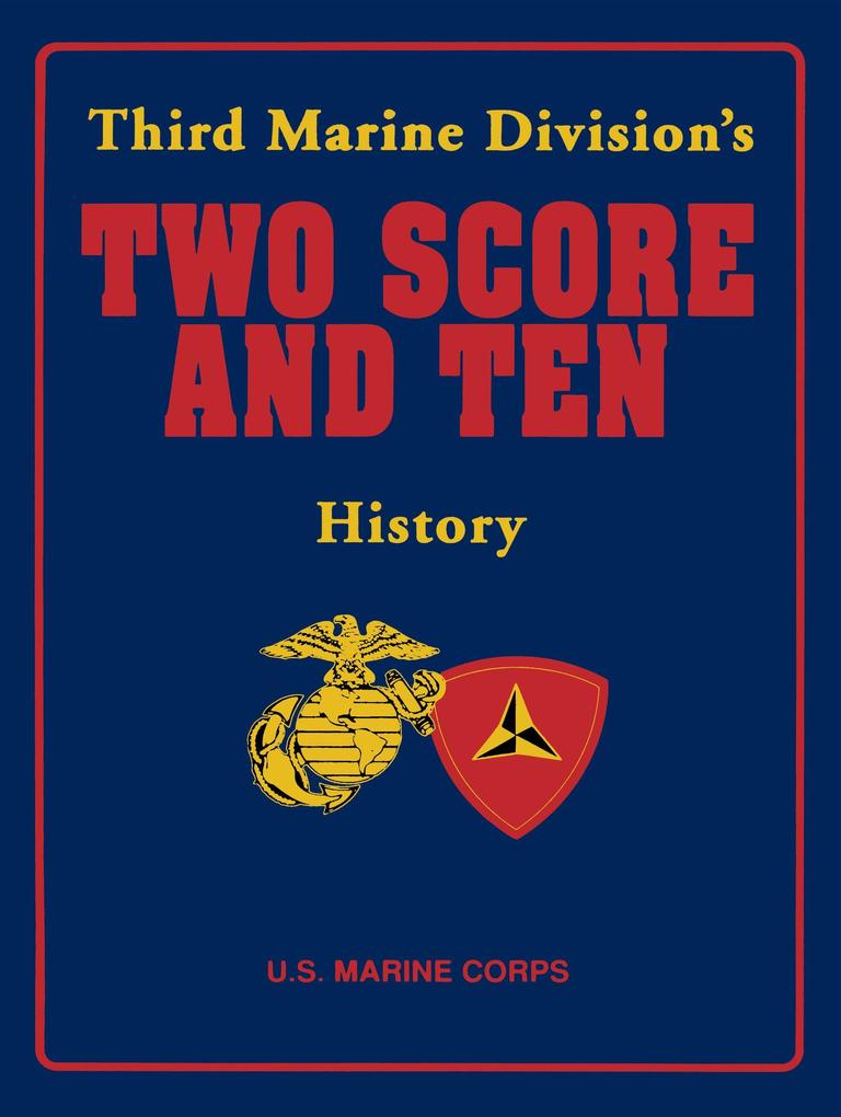 Third Marine Division's Two Score and Ten History als Buch