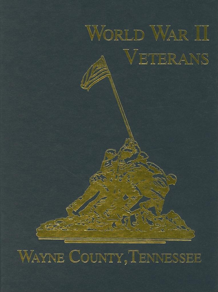 Wayne County, Tennessee World War II Veterans als Buch