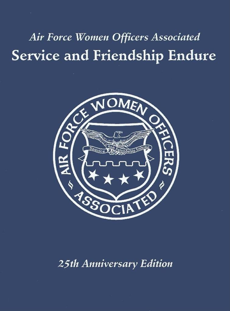 Air Force Women Officers Associated: Service and Friendship Endure als Buch