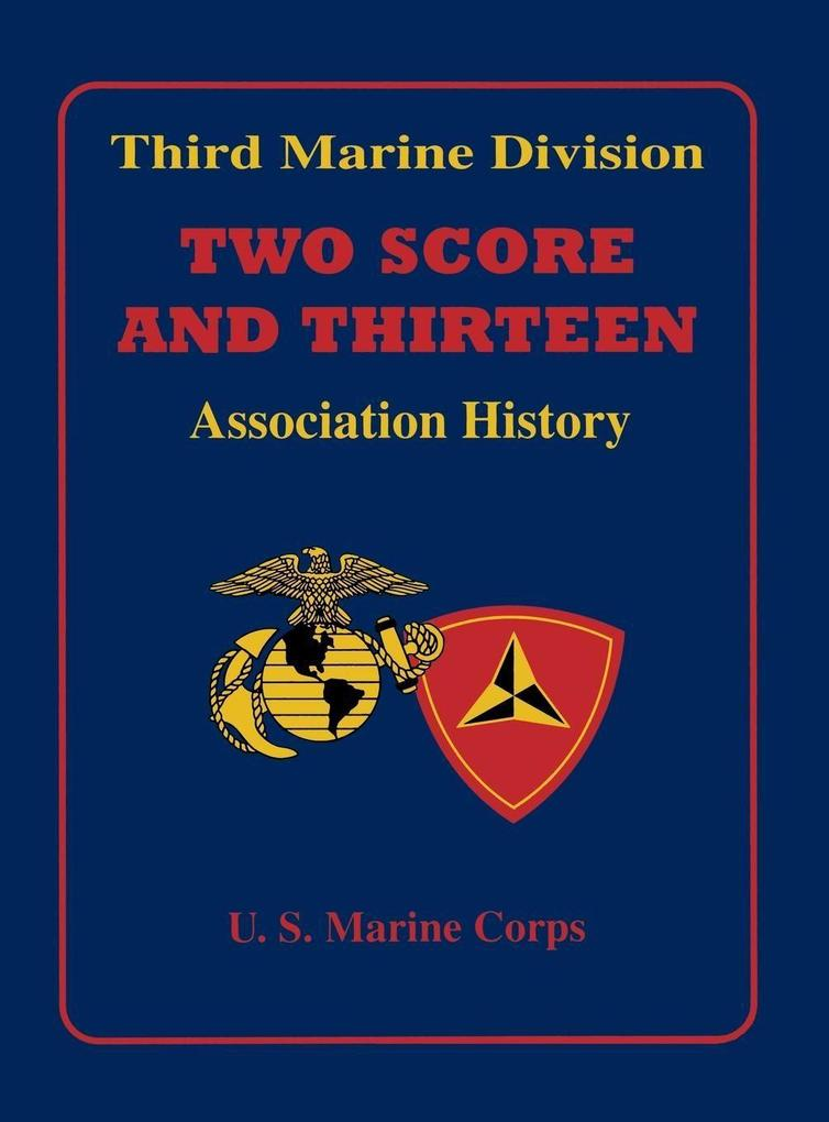 Third Marine Division: Two Score and Thirteen Association History, 1949-2002 als Buch