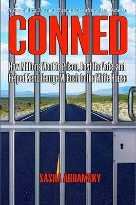 Conned: How Millions Went to Prison, Lost the Vote, and Helped Send George W. Bush to the White House als Buch