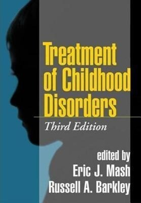 Treatment of Childhood Disorders, Third Edition als Buch