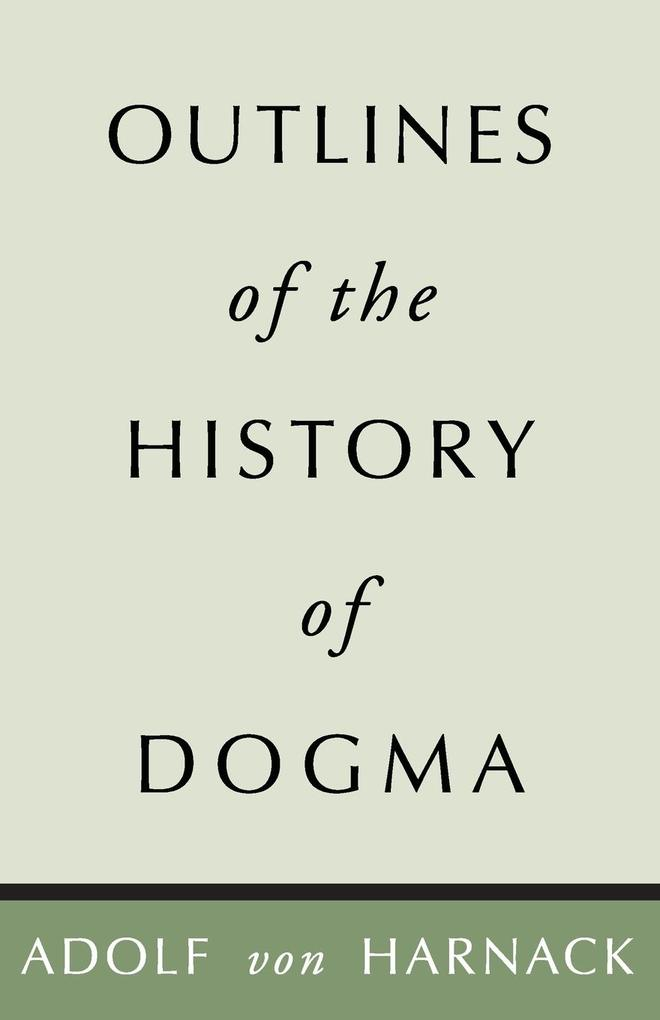 Outlines of the History of Dogma als Taschenbuch
