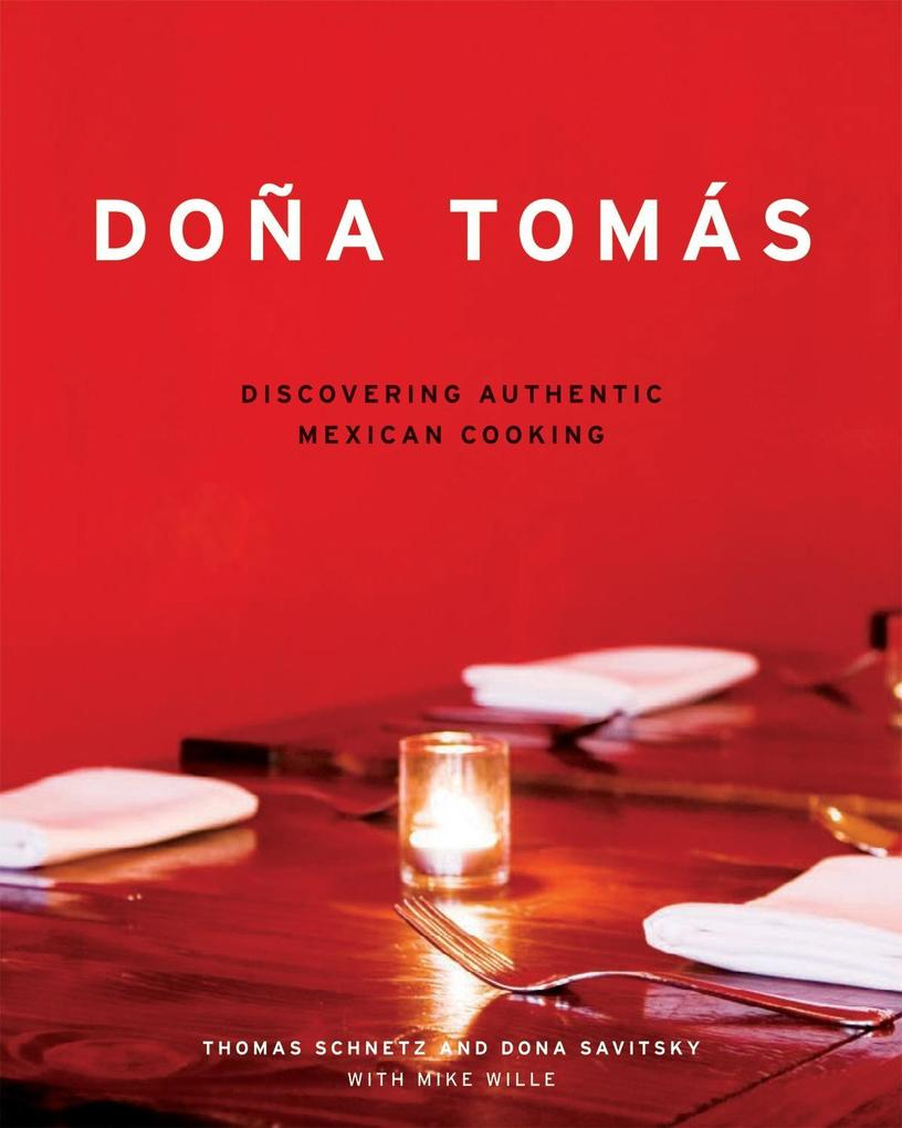Dona Tomas: Discovering Authentic Mexican Cooking als Buch