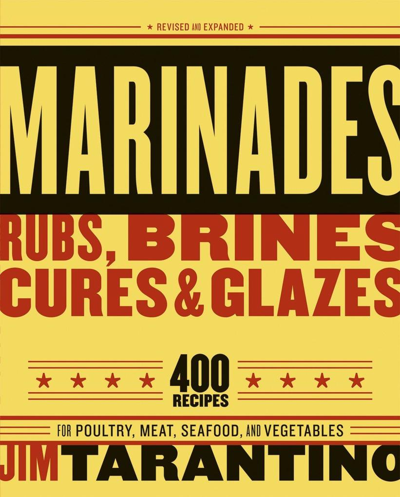 "Marinades, Rubs, Brines, Cures And Glazest, Seafood and Vegetables "" als Taschenbuch"