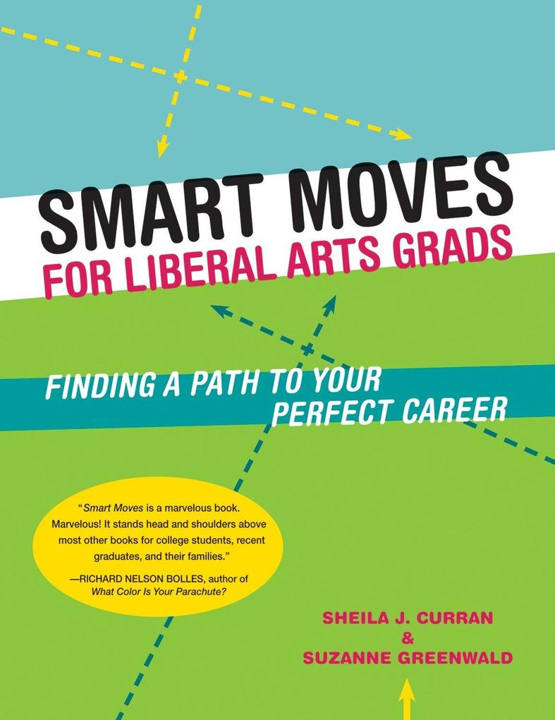 Smart Moves for Liberal Arts Grads: Finding a Path to Your Perfect Career als Taschenbuch