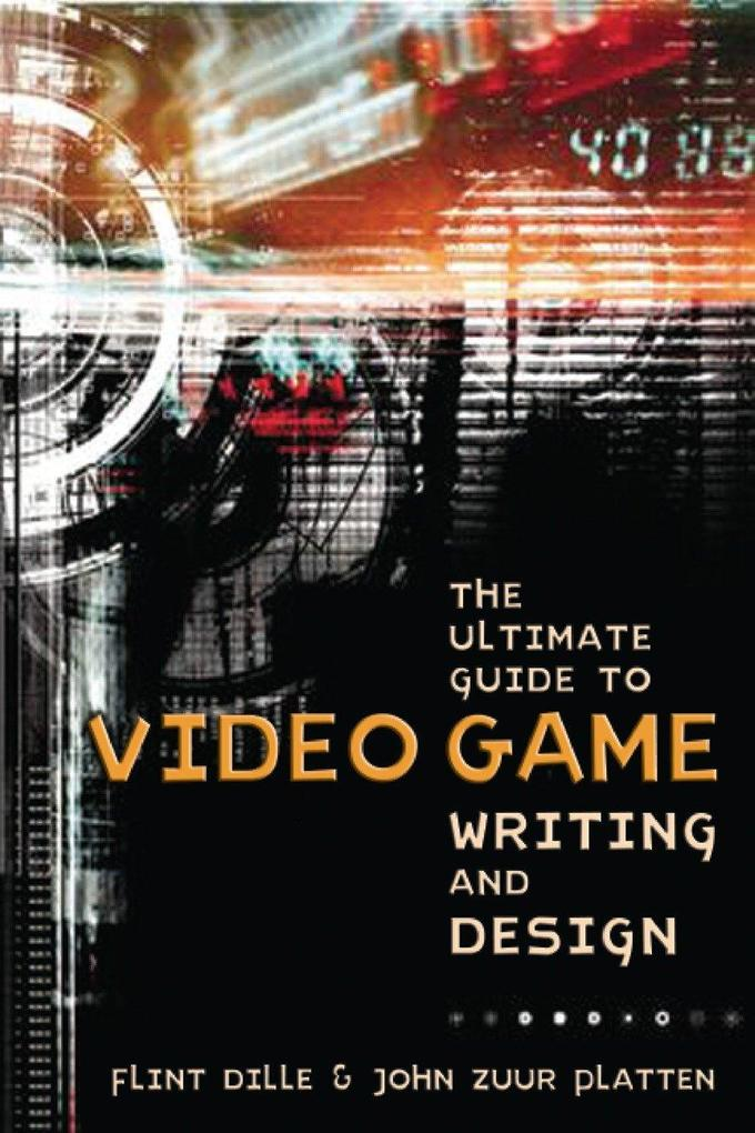 The Ultimate Guide To Video Game Writing And Design als Taschenbuch
