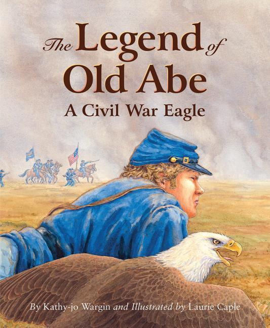 The Legend of Old Abe: A Civil War Eagle als Buch