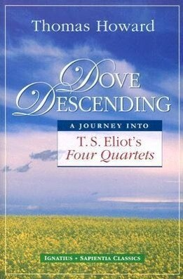 Dove Descending: A Journey Into T.S. Eliot's Four Quartets als Taschenbuch