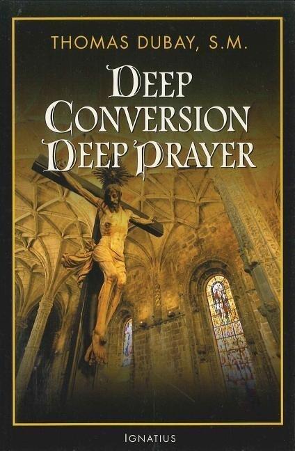 Deep Conversion/Deep Prayer als Taschenbuch