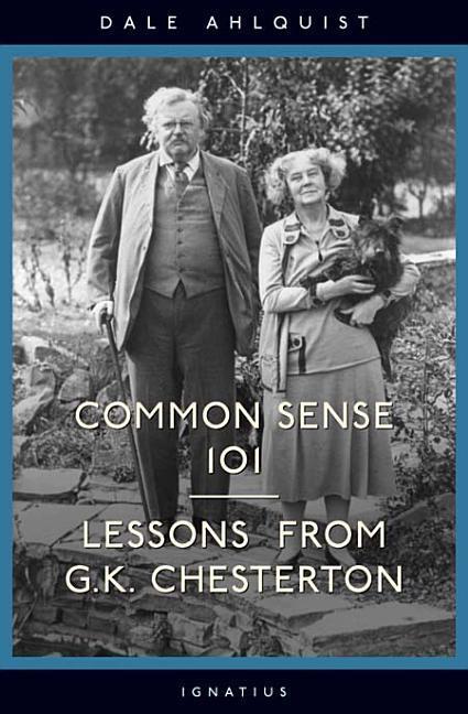 Common Sense 101: Lessons from Chesterton als Taschenbuch