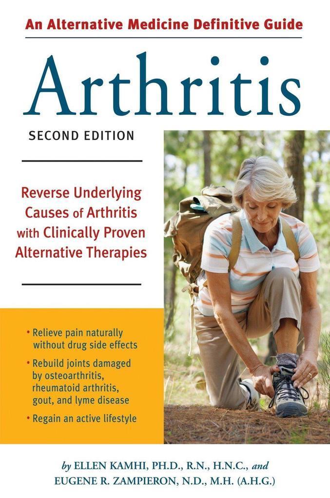 An Alternative Medicine Guide to Arthritis: Reverse Underlying Causes of Arthritis with Clinically Proven Alternative Therapies als Taschenbuch