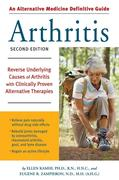 An Alternative Medicine Guide to Arthritis: Reverse Underlying Causes of Arthritis with Clinically Proven Alternative Therapies
