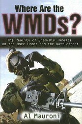 Where Are the Wmds?: The Reality of Chem-Bio Threats on the Home Front and the Battlefront als Buch