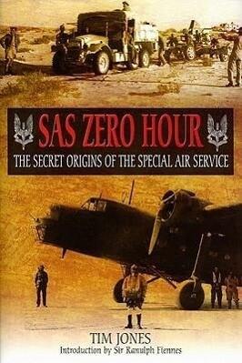 SAS Zero Hour: The Secret Origins of the Special Air Service als Buch