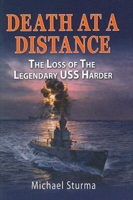 Death at a Distance: The Loss of the Legendary USS Harder als Buch