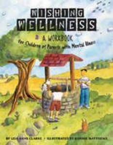 Wishing Wellness: A Workbook for Children of Parents with Mental Illness als Taschenbuch