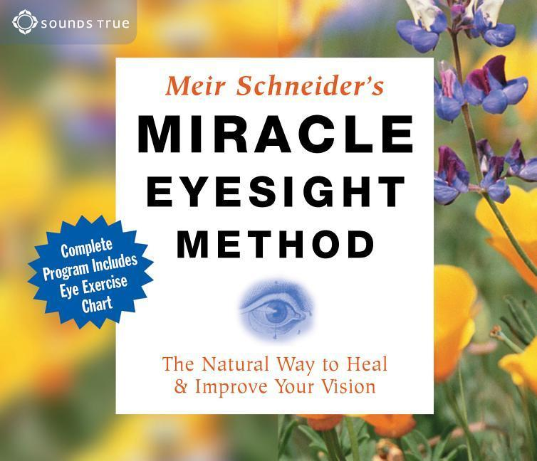 Miracle Eyesight Method: The Natural Way to Heal and Improve Your Vision als Hörbuch