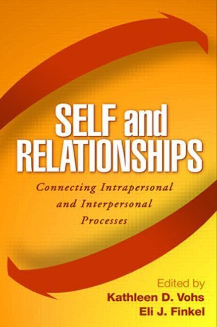 Self and Relationships: Connecting Intrapersonal and Interpersonal Processes als Buch