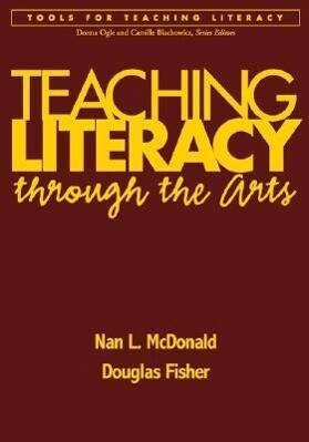Teaching Literacy Through the Arts als Buch