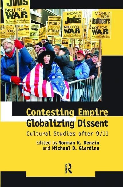 Contesting Empire, Globalizing Dissent: Cultural Studies After 9/11 als Buch