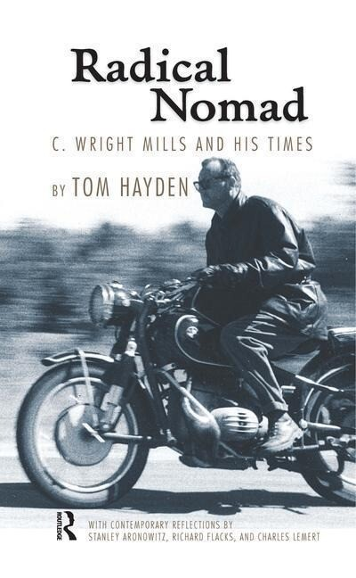 Radical Nomad: C. Wright Mills and His Times als Buch