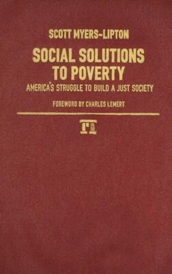 Social Solutions to Poverty: America's Struggle to Build a Just Society als Buch