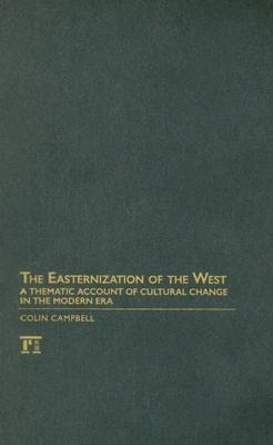 Easternization of the West: A Thematic Account of Cultural Change in the Modern Era als Buch