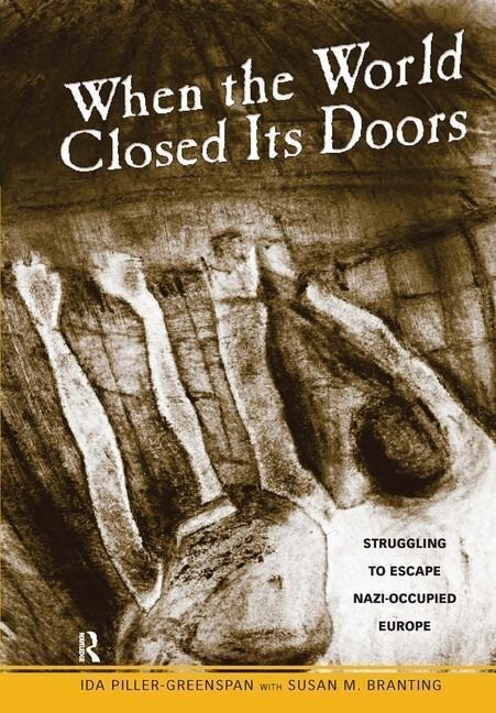 When the World Closed Its Doors: Struggling to Escape Nazi-Occupied Europe als Buch