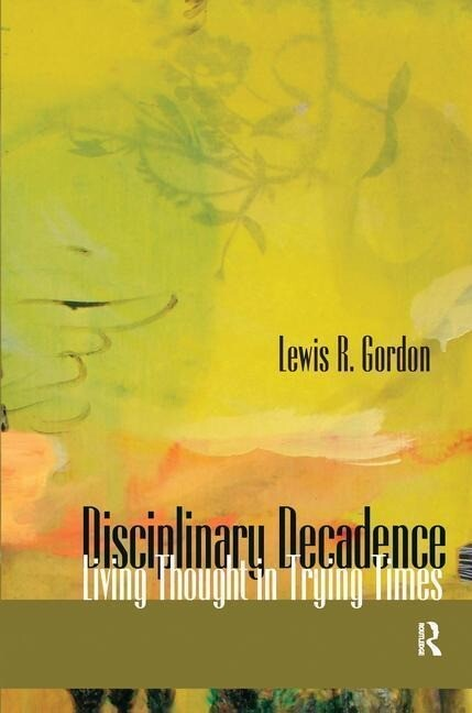 Disciplinary Decadence: Living Thought in Trying Times als Buch