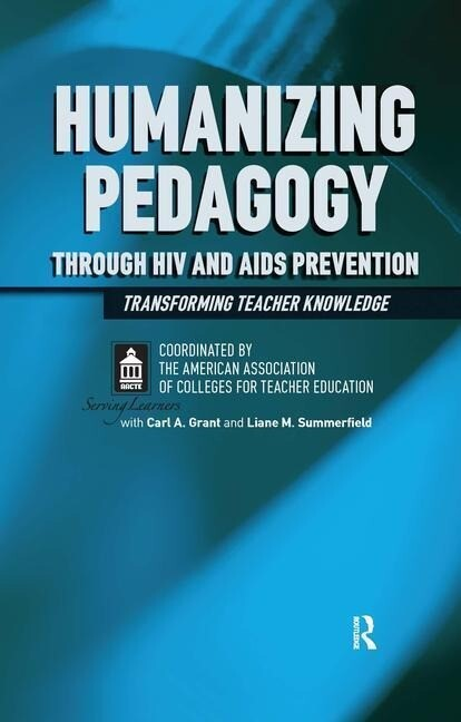 Humanizing Pedagogy Through HIV and AIDS Prevention: Transforming Teacher Knowledge als Buch