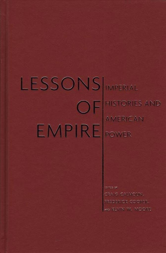 Lessons of Empire: Imperial Histories and American Power als Buch